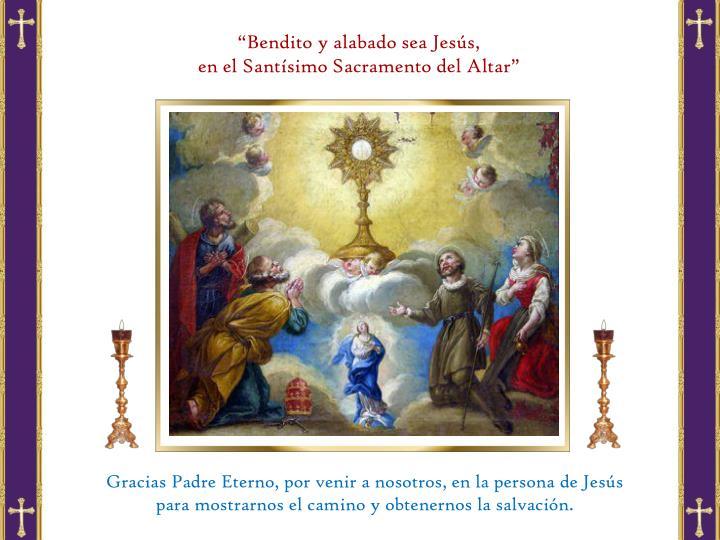 """""""Bendito y alabado sea Jesús,"""