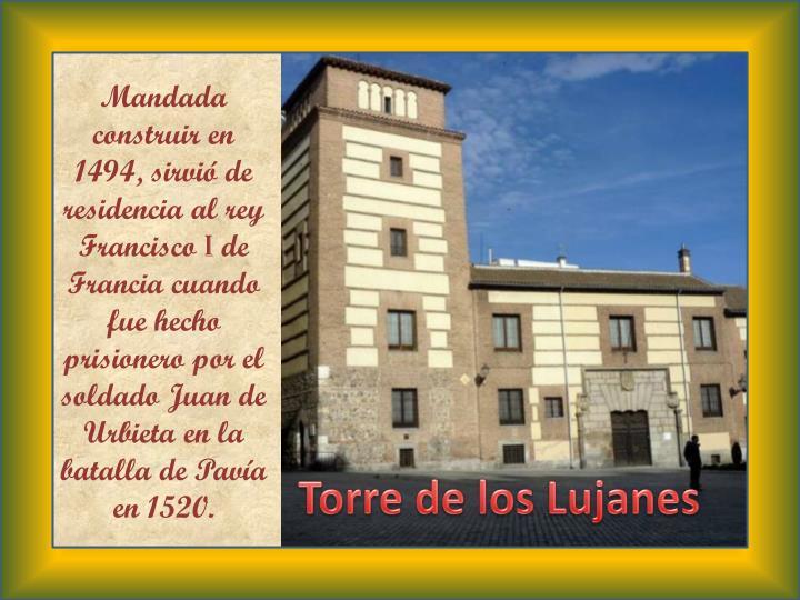 Mandada construir en 1494, sirvió de residencia al rey Francisco