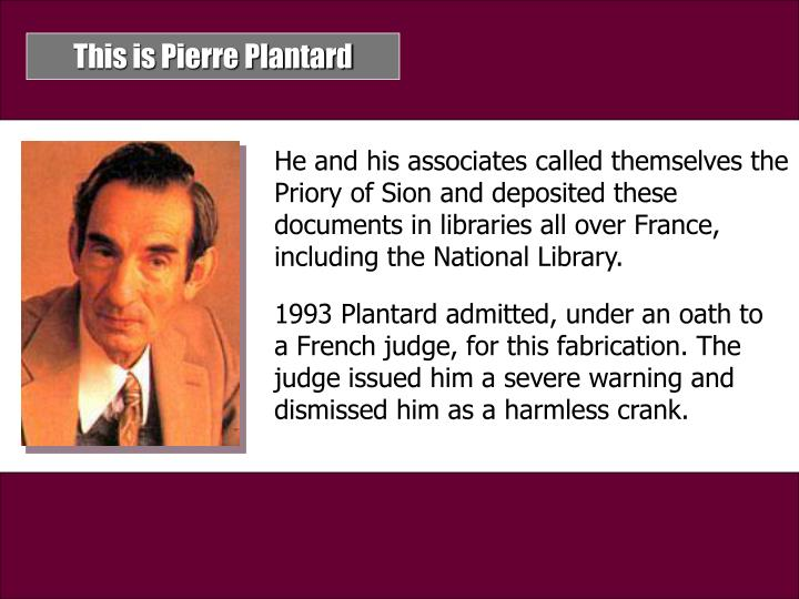 This is Pierre Plantard