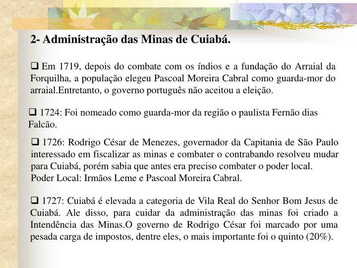 2- Administração das Minas de Cuiabá.