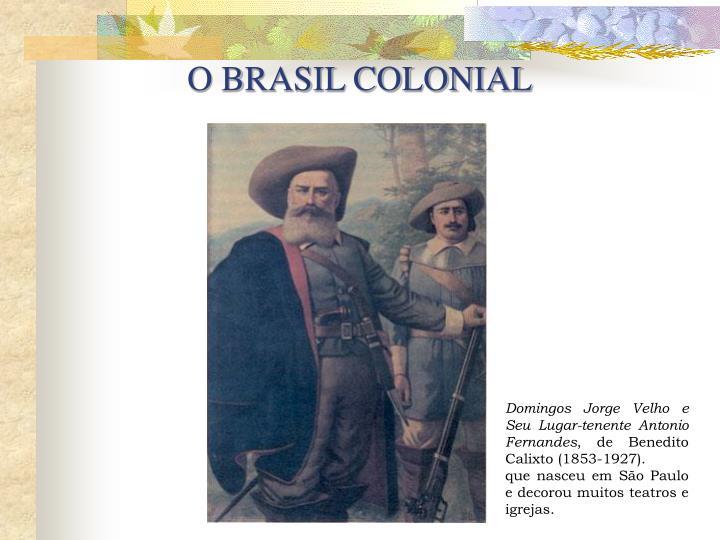 O BRASIL COLONIAL