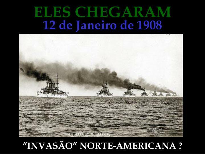 ELES CHEGARAM