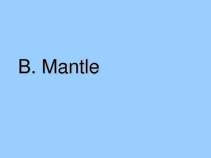 B. Mantle