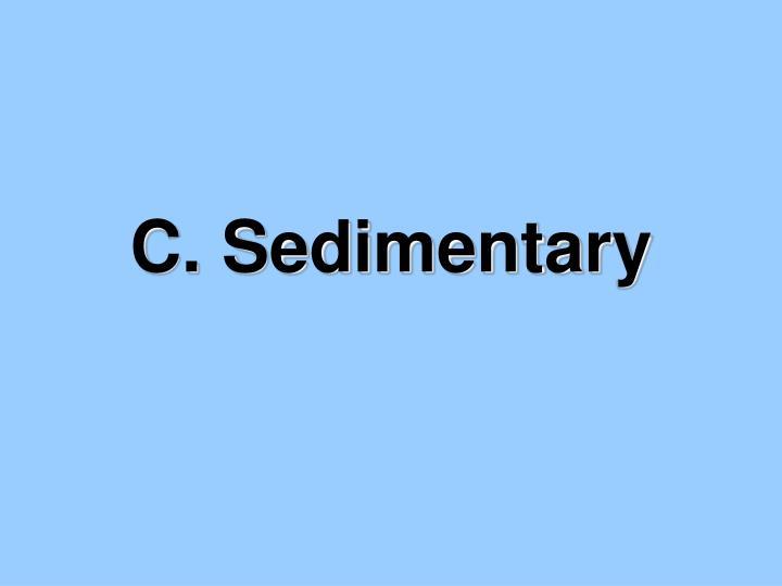 C. Sedimentary