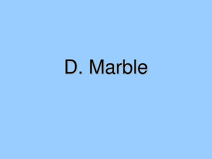 D. Marble