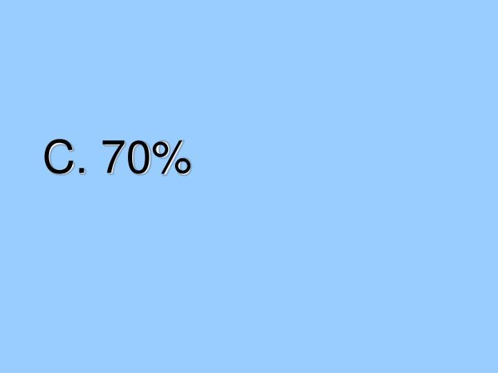 C. 70%