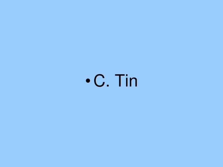 C. Tin