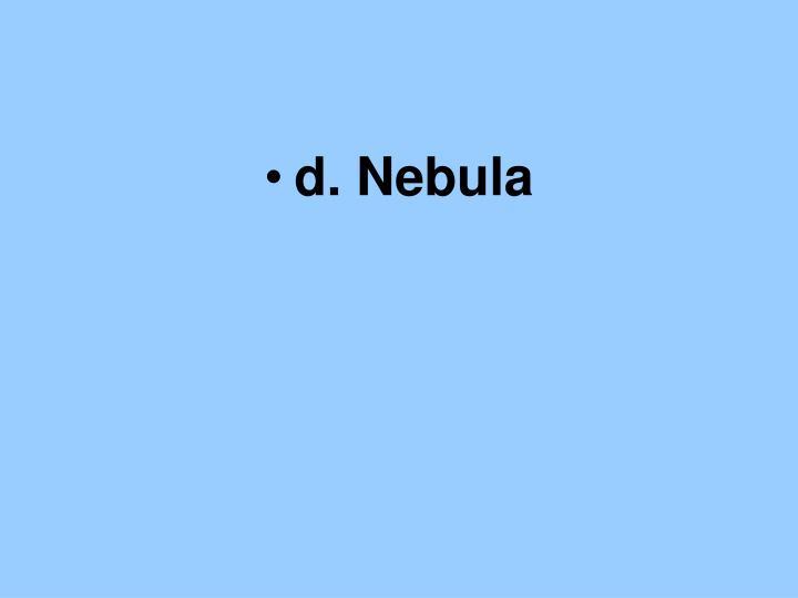 d. Nebula