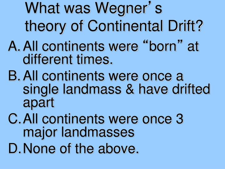 What was Wegner