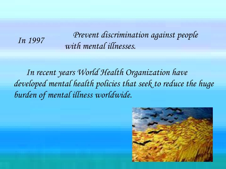 Prevent discrimination against people with mental illnesses