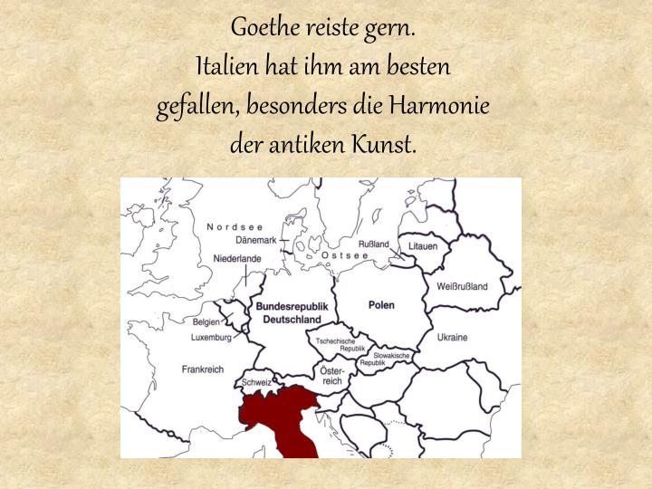 Goethe reiste gern.