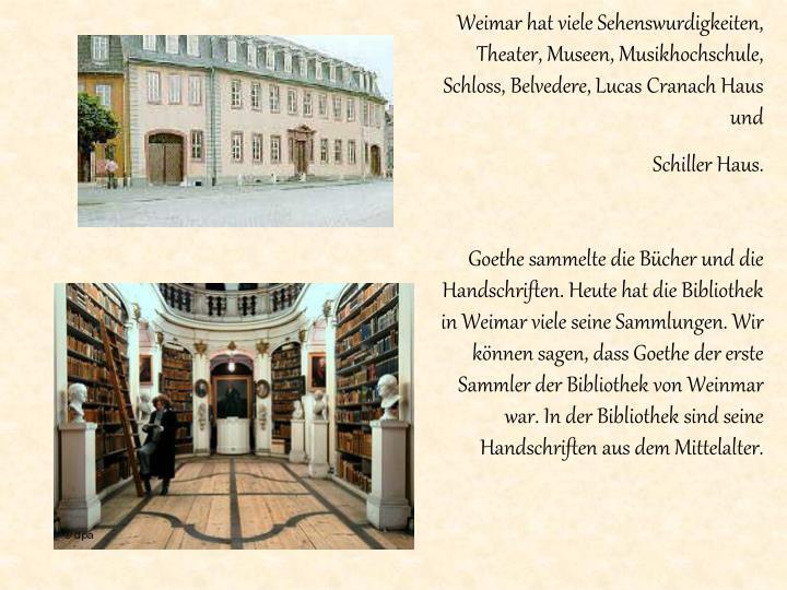 Weimar hat viele Sehenswurdigkeiten, Theater, Museen, Musikhochschule, Schloss, Belvedere, Lucas Cranach Haus und