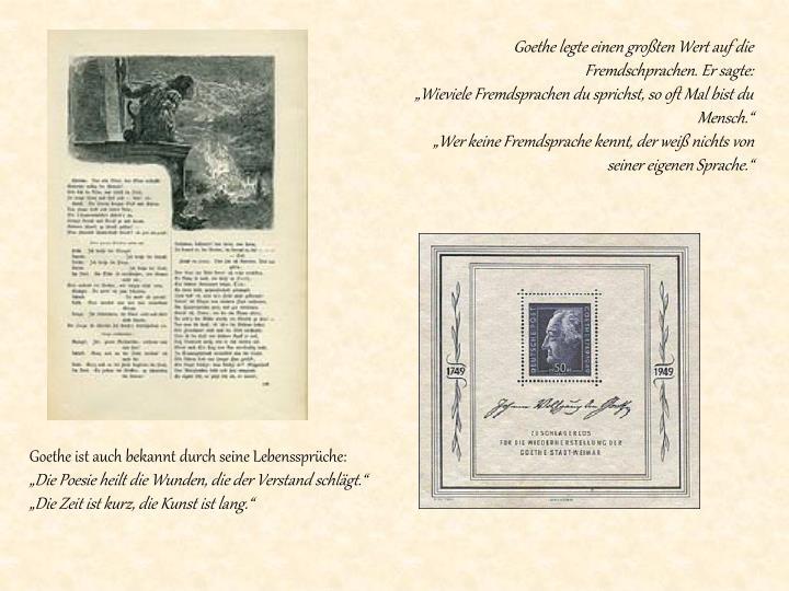 Goethe legte einen großten Wert auf die Fremdschprachen. Er sagte: