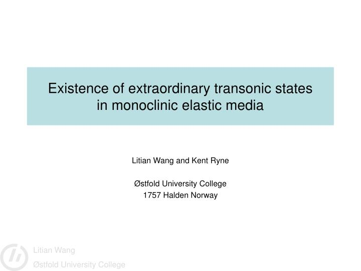 Existence of extraordinary transonic states in monoclinic elastic media