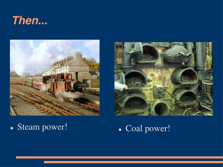 Coal power!