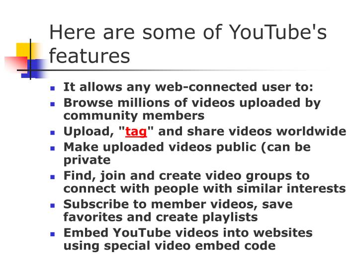 Here are some of YouTube's features