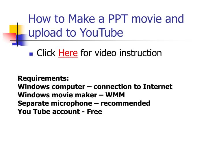 How to Make a PPT movie and upload to YouTube