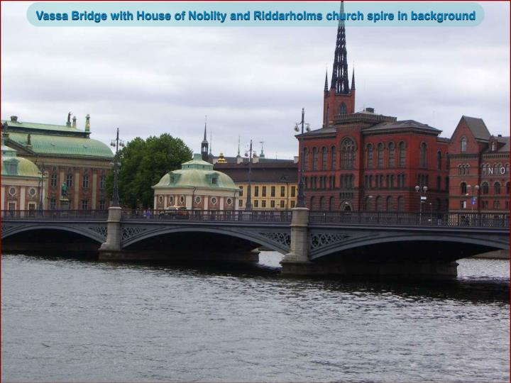 Vassa Bridge with House of Nobilty and Riddarholms church spire in background