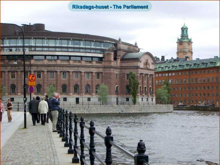 Riksdags-huset - The Parliament
