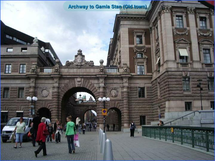 Archway to Gamla Stan (Old town)