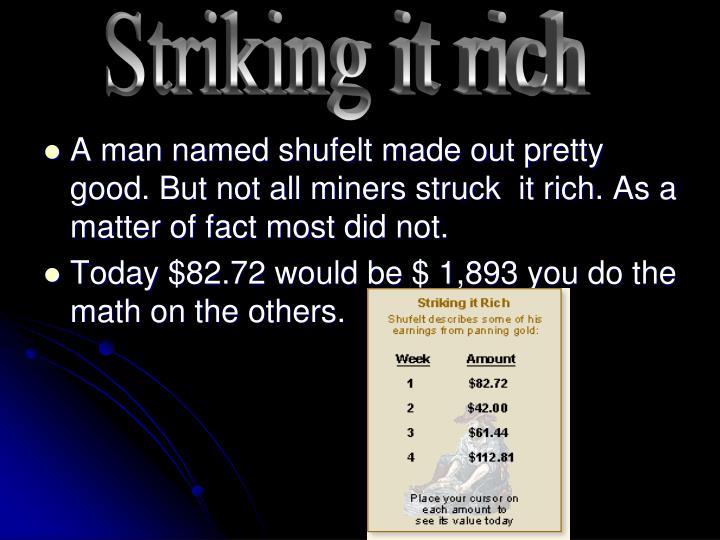 Striking it rich