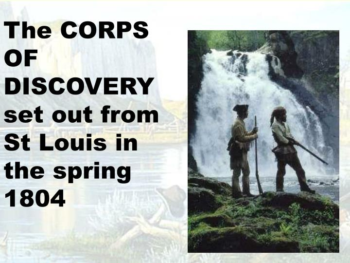 The CORPS OF DISCOVERY set out from St Louis in the