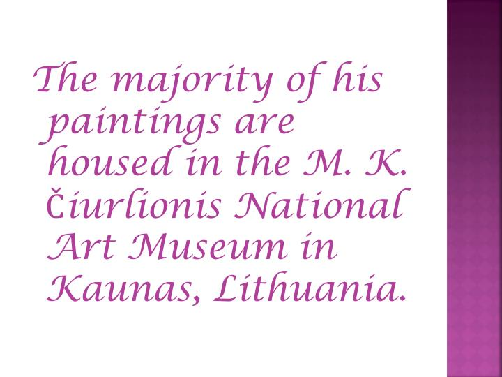 The majority of his paintings are housed in the M. K.