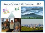 work school life balance ha