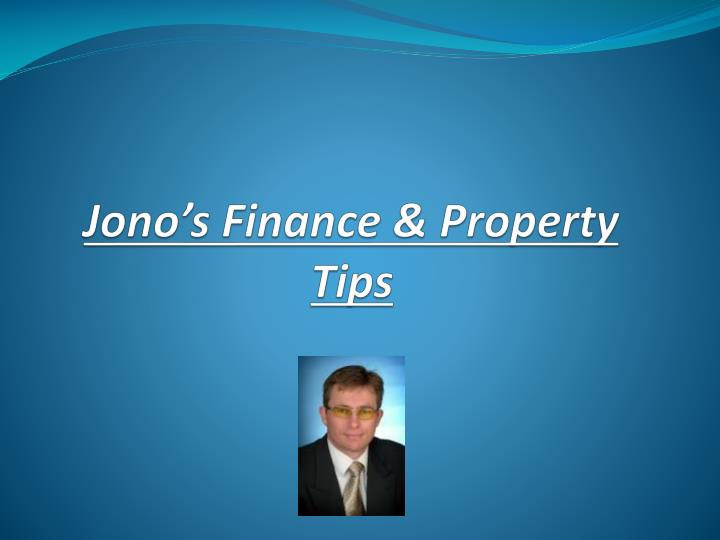 Jono s finance property tips