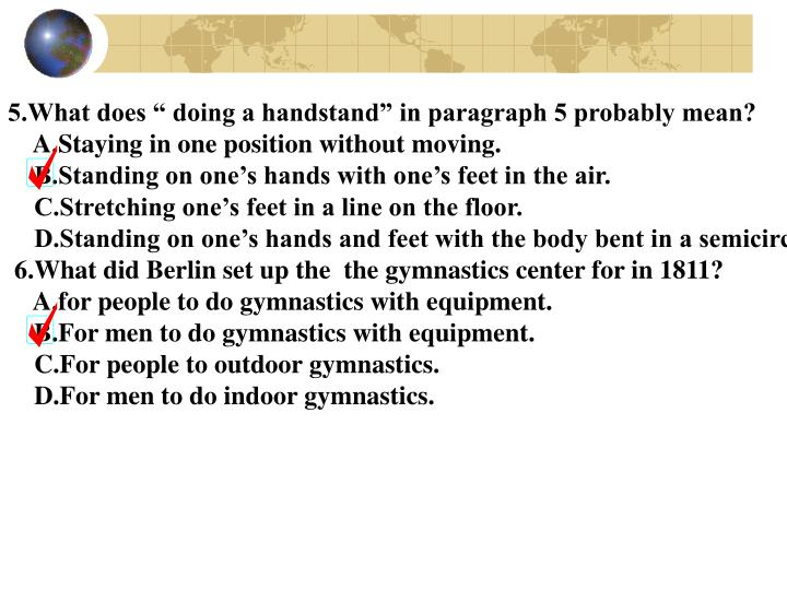 "5.What does "" doing a handstand"" in paragraph 5 probably mean?"