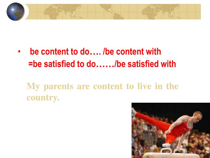 be content to do