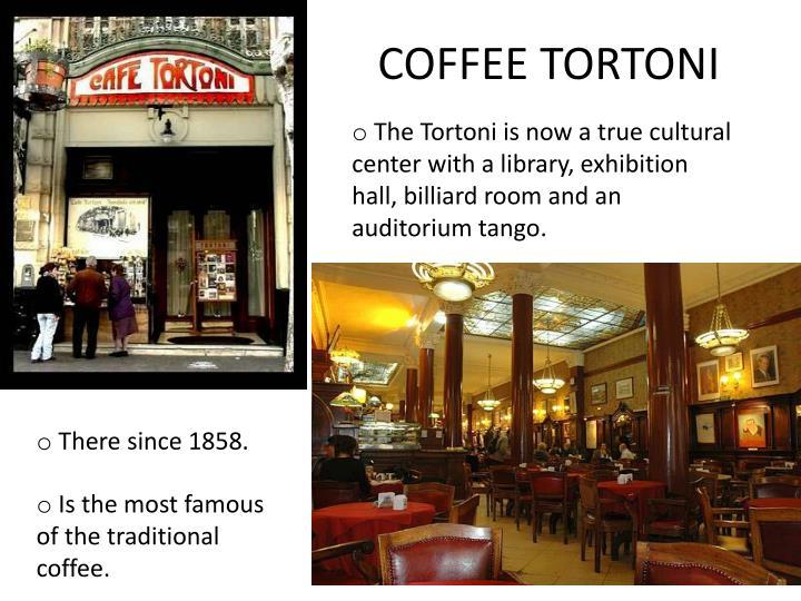 COFFEE TORTONI