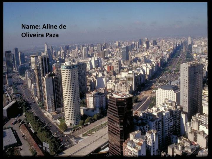 Name: Aline de Oliveira Paza