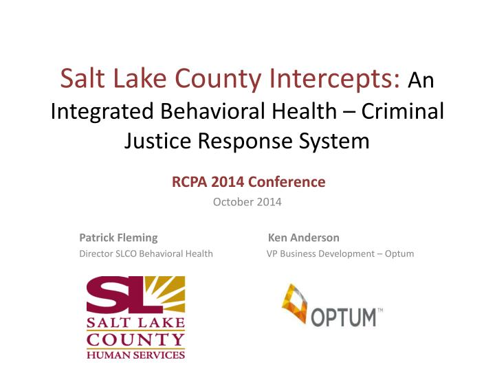 salt lake county intercepts an integrated behavioral health criminal justice response system