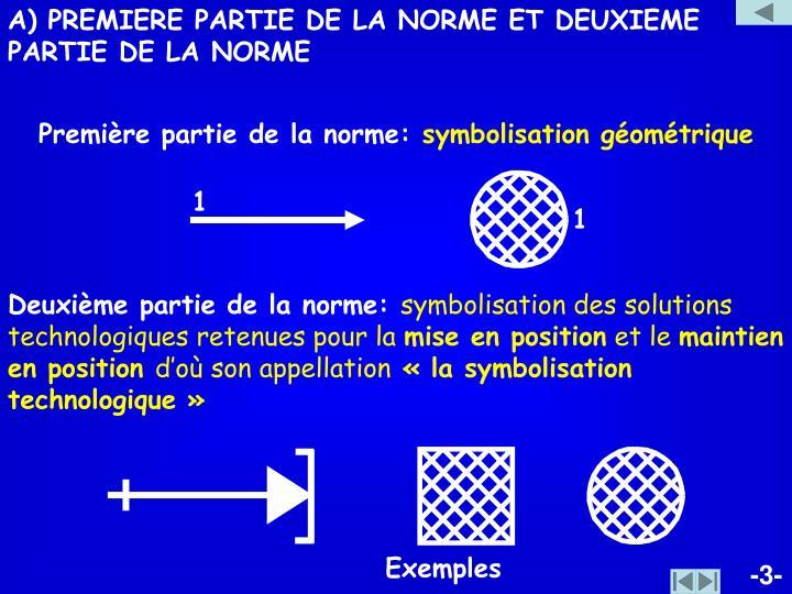 A) PREMIERE PARTIE DE LA NORME ET DEUXIEME PARTIE DE LA NORME