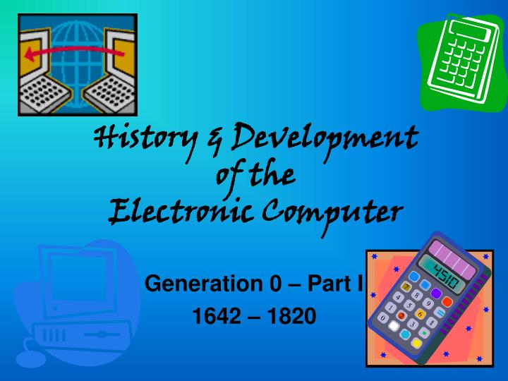 History development of the electronic computer