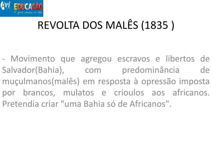 REVOLTA DOS MALÊS (1835 )