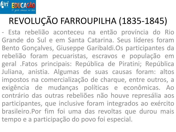 REVOLUÇÃO FARROUPILHA (1835-1845)