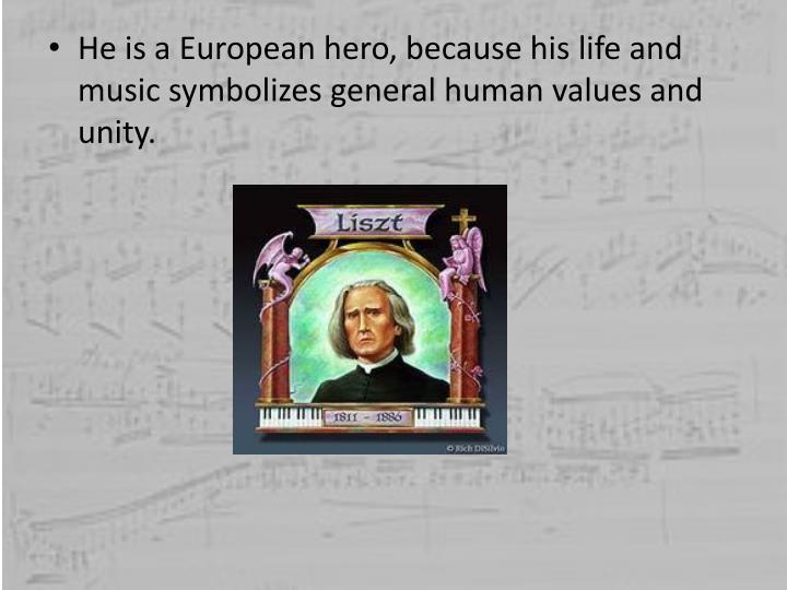 He is a European