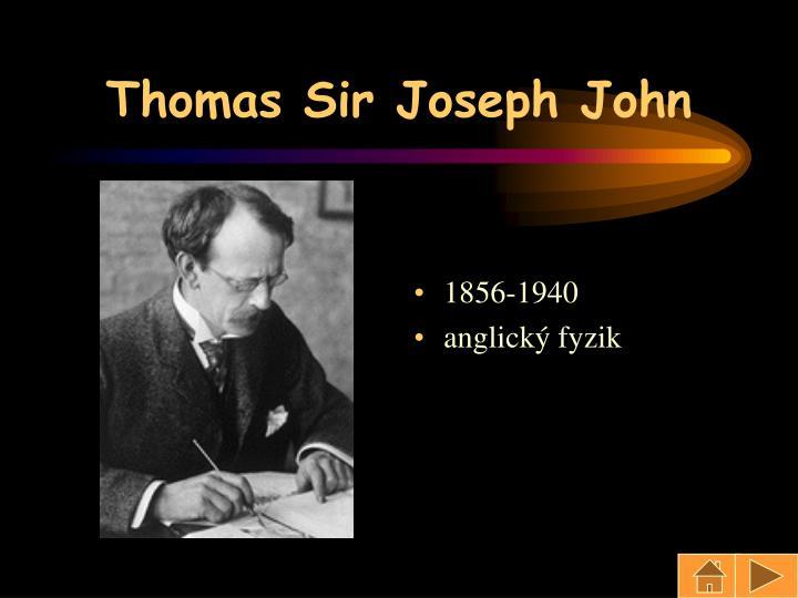 Thomas Sir Joseph John