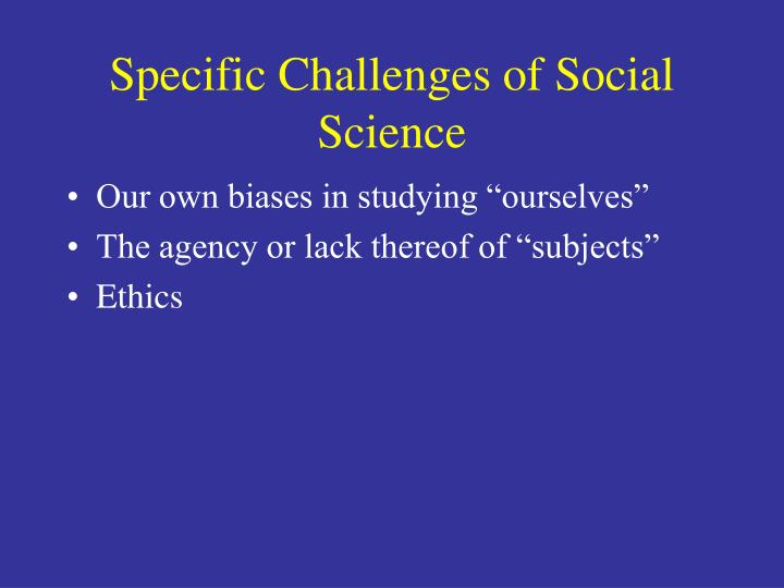 Specific Challenges of Social Science