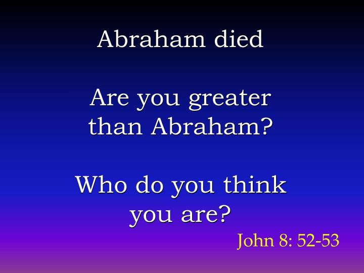Abraham died