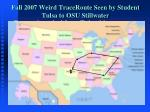 fall 2007 weird traceroute seen by student tulsa to osu stillwater