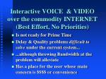 interactive voice video over the commodity internet best effort no priorities