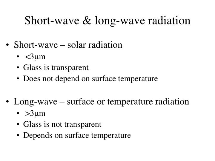 Short-wave & long-wave radiation