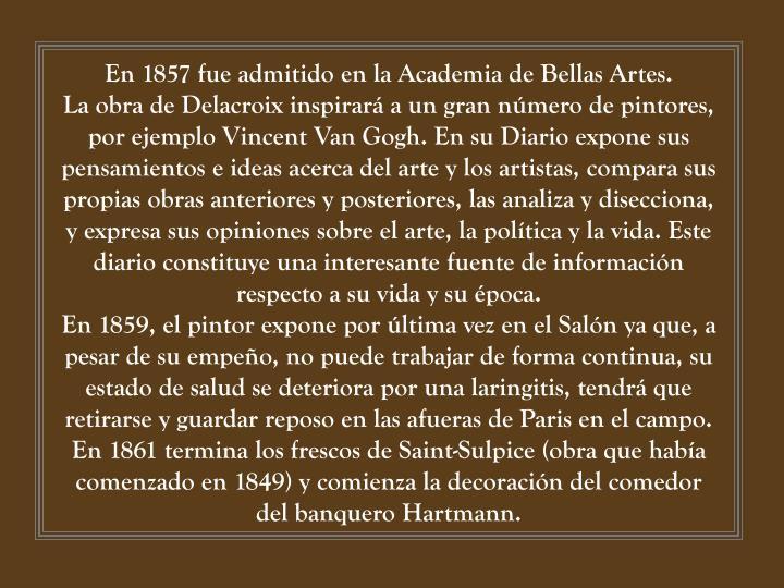 En 1857 fue admitido en la Academia de Bellas Artes.