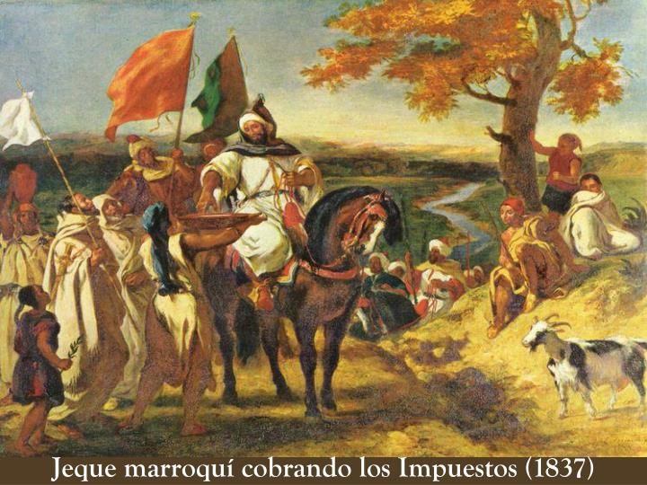 Jeque marroquí cobrando los Impuestos (1837)