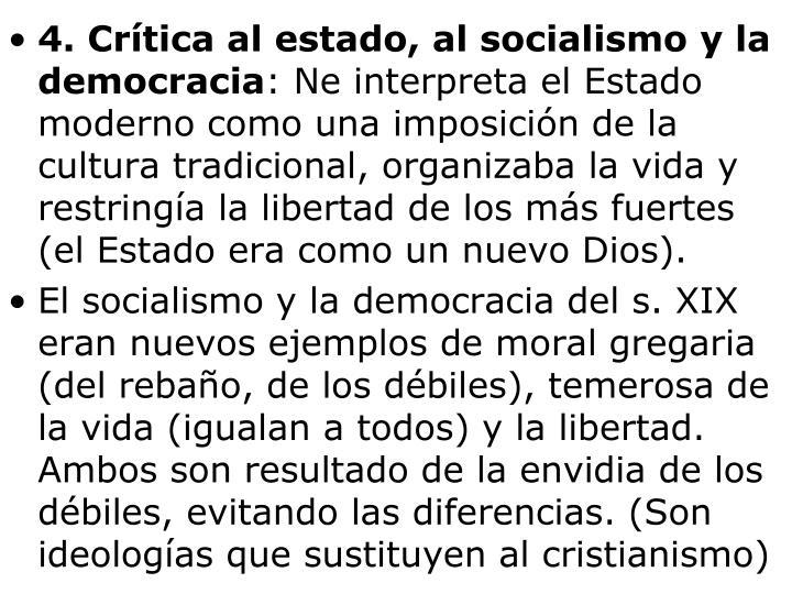 4. Crítica al estado, al socialismo y la democracia