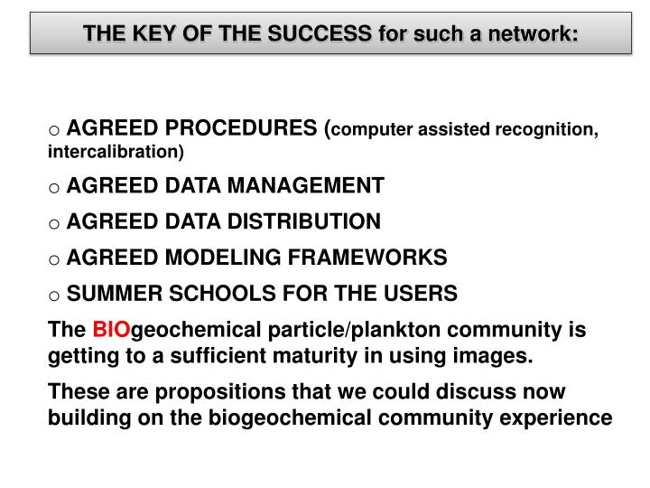 THE KEY OF THE SUCCESS for such a network:
