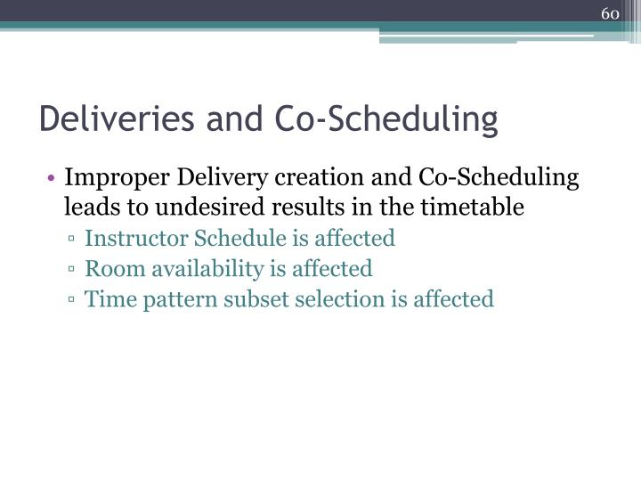 Deliveries and Co-Scheduling